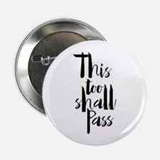 "This Too Shall Pass 2.25"" Button (10 Pack)"