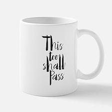 This Too Shall Pass Mugs