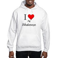 I Love My Bhutanese Hoodie