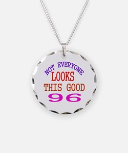 Not Every One Looks This Goo Necklace