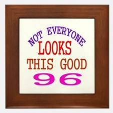 Not Every One Looks This Good 96 Birth Framed Tile