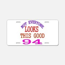 Not Every One Looks This Go Aluminum License Plate