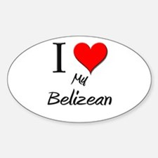 I Love My Belizean Oval Decal
