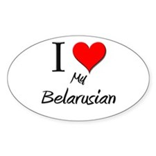 I Love My Belarusian Oval Decal