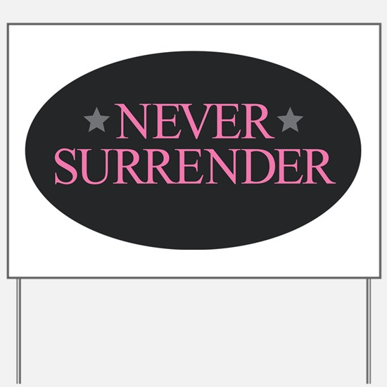 Never Surrender Yard Sign