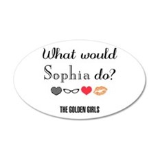 What Would Sophia Do Wall Decal