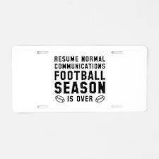 Football Season Is Over Aluminum License Plate