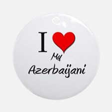 I Love My Azerbaijani Ornament (Round)