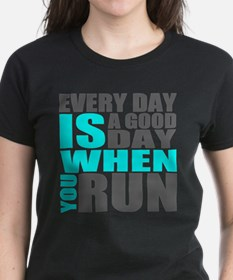 Every Day Is A Good Day When You Run T-Shirt