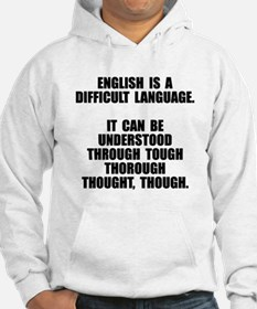 English is a difficult language Hoodie