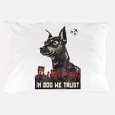 In Dog We Trust Pillow Case