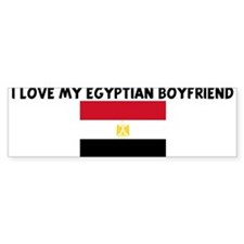 I LOVE MY EGYPTIAN BOYFRIEND Bumper Bumper Sticker