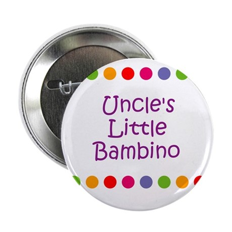"""Uncle's Little Bambino 2.25"""" Button"""