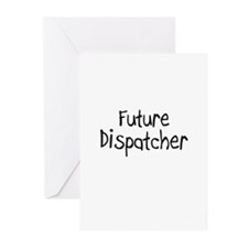 Future Dispatcher Greeting Cards (Pk of 10)