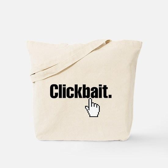 Clickbait. Tote Bag