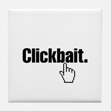 Clickbait. Tile Coaster