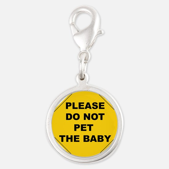 Please do not pet the baby Charms