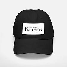 LDS: Ask Me Why I'm Mormon (Black & White) Basebal