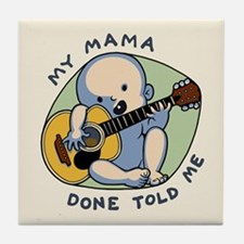 Mama Done Told Me Tile Coaster
