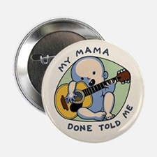"Mama Done Told Me 2.25"" Button"