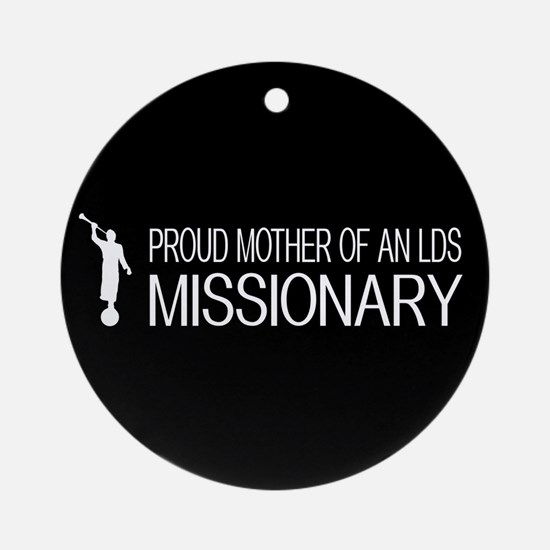 LDS: Proud Missionary Mother (Black) Round Ornamen