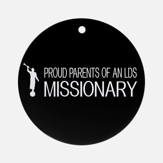 LDS: Proud Missionary Parents (Blac Round Ornament