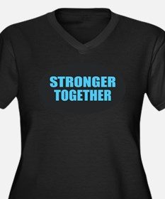 Hillary - Stronger Together Plus Size T-Shirt