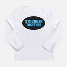 Hillary - Stronger Together Long Sleeve T-Shirt