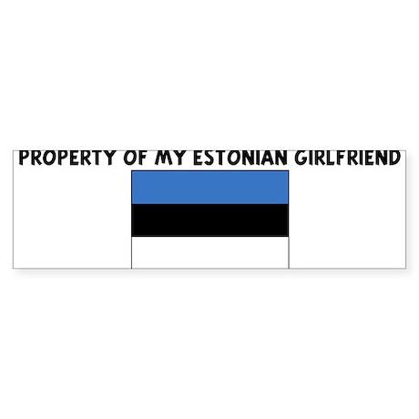 PROPERTY OF MY ESTONIAN GIRLF Bumper Sticker
