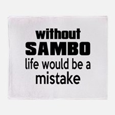 Without Sambo Life Would Be A Mistak Throw Blanket