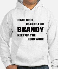 Dear God Thanks For Brandy Hoodie Sweatshirt