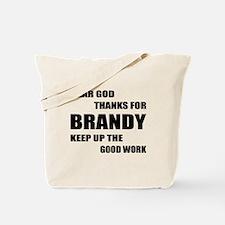 Dear God Thanks For Brandy Tote Bag