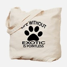 Life Without Exotic Cat Designs Tote Bag