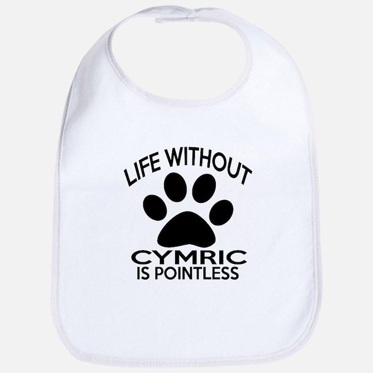 Life Without Cymric Cat Designs Bib