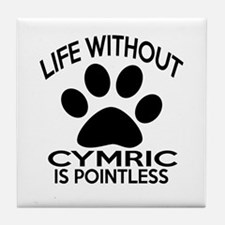 Life Without Cymric Cat Designs Tile Coaster