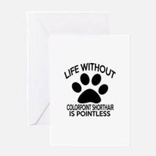 Life Without Colorpoint Shorthair Ca Greeting Card