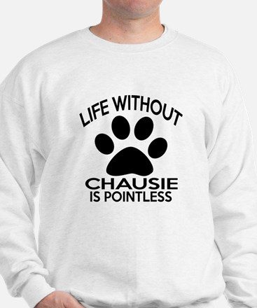 Life Without Chausie Cat Designs Sweatshirt