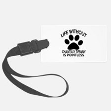 Life Without Chantilly Tiffany C Luggage Tag