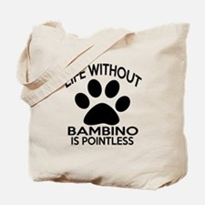 Life Without Bambino Cat Designs Tote Bag