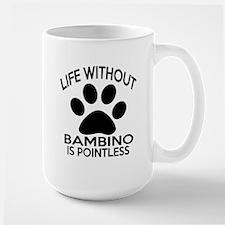 Life Without Bambino Cat Designs Large Mug