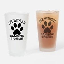 Life Without Bambino Cat Designs Drinking Glass