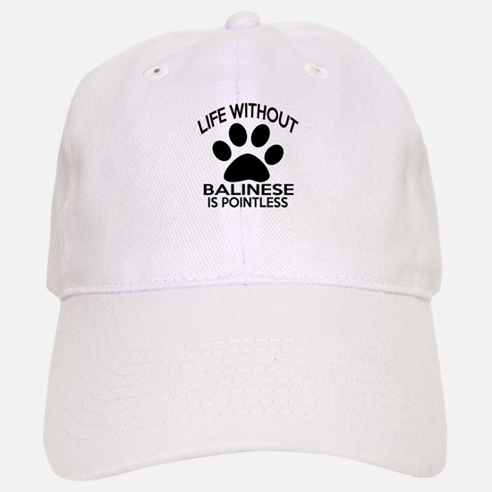 Life Without Balinese Cat Designs Baseball Baseball Cap