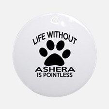 Life Without Ashera Cat Designs Round Ornament