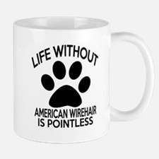 Life Without American Wirehair Cat Desi Mug