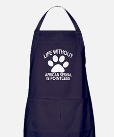 Life Without African serval Cat Desig Apron (dark)