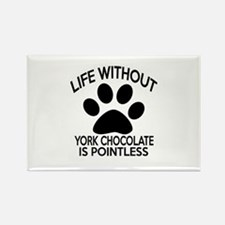 Life Without York Chocolate Cat D Rectangle Magnet