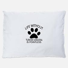 Life Without Turkish Angora Cat Designs Dog Bed