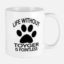 Life Without Toyger Cat Designs Mug