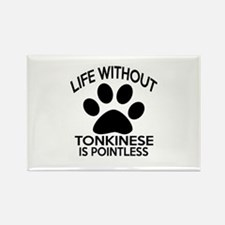 Life Without Tonkinese Cat Design Rectangle Magnet