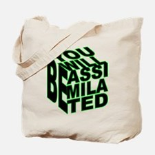 You will be Assimilated Tote Bag